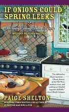 If Onions Could Spring Leeks (Country Cooking School Mystery) Shelton, Paige Ma