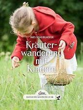 Das große kleine Buch: Kräuterwanderung mit Kindern von Ines Scheiblhofer...