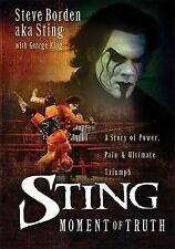 Sting : The Moment of Truth by George King and Steve Borden (2004, Hardcover)