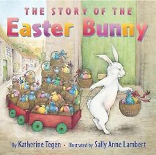 THE STORY OF THE EASTER BUNNY Katherine Tegen Children's NEW book pb holiday kid