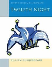 Oxford School Shakespeare: Twelfth Night 2010 by William Shakespeare (2010,...