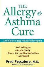 The Allergy and Asthma Cure: A Complete 8-Step Nutritional Program, Fred Pescato