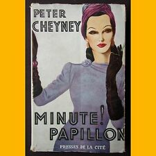 MINUTE PAPILLON ! Peter Cheyney 1949