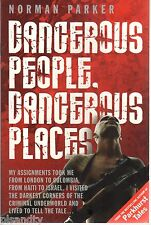 NORMAN PARKER: DANGEROUS PEOPLE, DANGEROUS PLACES (PB; 2011) Criminal Underworld