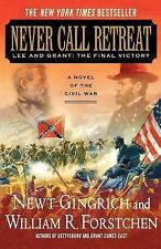 Never Call Retreat: Lee and Grant: The Final Victory: A Novel of the Civil War