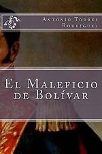El Maleficio de Bolívar by Antonio Rodríguez (2015, Paperback)