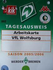 TICKET Arbeitskarte 2005/06 SV Werder Bremen - VfL Wolfsburg