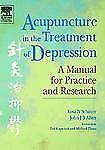 Acupuncture in the Treatment of Depression: A Manual for Practice and Research,