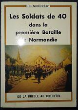 NOBECOURT: Les Soldats de 40 dans la première Bataille de Normandie / 1986