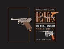 Deadly Beauties, Rare German Handguns, Vol. 2, 1914-1945: World War I • W