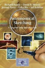 The Patrick Moore Practical Astronomy Ser.: Astronomical Sketching : A...