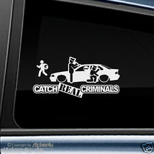 (1192) Fun Sticker Aufkleber / Catch Real Criminals BMW E36 M3 Limousine