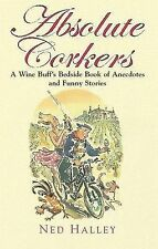 Absolute Corkers: A Wine Buff's Bedside Book of Anecdotes and Funny Stories., Ne
