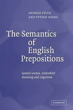 The Semantics of English Prepositions : Spatial Scenes, Embodied Meaning, and...