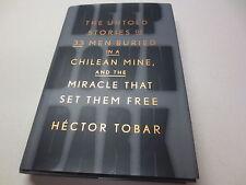 Deep down Dark Untold Stories of 33 Men Buried in a Chilean Mine Hector Tobar