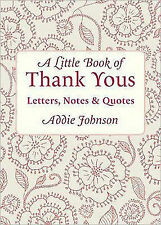 Little Book Of Thank Yous: Letters, Notes & Quotes (Little Book Of... (Conari Pr