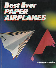 Best Ever Paper Airplanes by Norman Schmidt (1994, Hardcover)