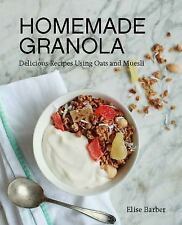 Homemade Granola : Delicious Recipes Using Oats and Muesli by Elise Barber...