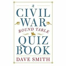 A Civil War Round Table Quiz Book by Dave Smith (2013, Paperback)