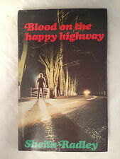 Sheila Radley - Blood on the Happy Highway - 1st 1983 in DW - Alan Hunter's Copy
