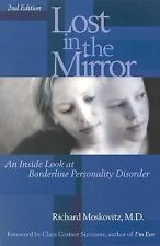 Lost in the Mirror : An Inside Look at Borderline Personality Disorder by...