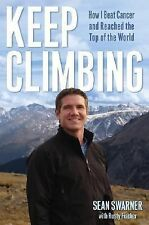 Keep Climbing: How I Beat Cancer and Reached the Top of the World