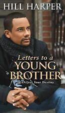 Letters to a Young Brother : Manifest Your Destiny by Hill Harper (2006,...