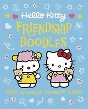 Hello Kitty Friendship Doodles : Create and Complete Supersweet Pictures by...