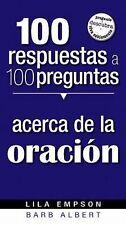 100 Respuestas A 100 Preguntas- De La Oracion (Spanish Edition)