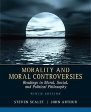 Morality and Moral Controversies : Readings in Moral, Social and Political...