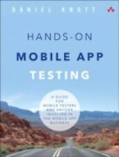 Hands-On Mobile App Testing : A Guide for Mobile Testers and Anyone Involved...