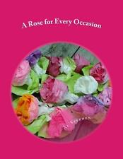 A Rose for Every Occasion : How to Make Paper Roses by Al Stephen (2014,...