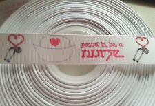 """PROUD TO BE A NURSE"" GROSGRAIN RIBBON-MEDICAL - LANYARD-BOWS-SCRAPBOOK-7/8""X1YD"