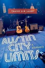 Austin City Limits : A History by Tracey E. W. Laird (2014, Hardcover)