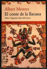 EL CONTE DE LA LLACUNA - MITES I LLEGENDES INDIS HUAVE - A.MESTRES - EN CATALAN