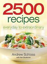 2500 Recipes - Everyday to Extraordinary - Andrew Schloss (2007-SC)