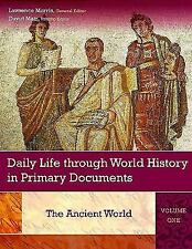 Daily Life through World History in Primary Documents: Volume 1, The Ancient Wor
