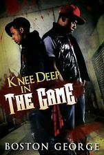 Knee Deep in the Game by Boston George (2010, Paperback)