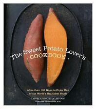 The Sweet Potato Lover's Cookbook: More Than 100 Ways to Enjoy One of the World'