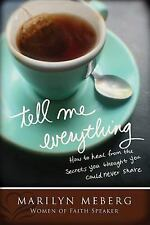Tell Me Everything: How You Can Heal from the Secrets You Thought You'd Never ..