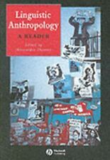Linguistic Anthropology: A Reader Wiley Blackwell Anthologies in Social and Cul