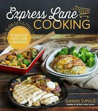 Express Lane Cooking : 5 Ingredients Used 3 Different Ways for an Incredible...