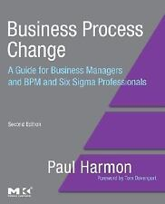 Business Process Change, Second Edition: A Guide for Business Managers and BPM a