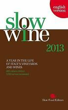 NEW - Slow Wine 2013: A Year in the Life of Italy's Vineyards and Wines