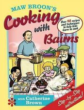 Maw Broon's Cooking with Bairns: Recipes and Basics to Help Kids by David...