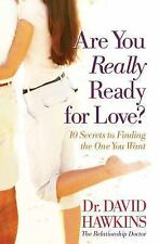 Are You Really Ready for Love?: 10 Secrets to Finding the One You Want-ExLibrary