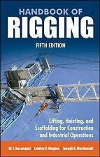 Handbook of Rigging : Lifting, Hosting, and Scaffolding for Construction and...