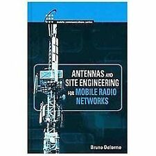 Antennas and Site Engineering for Mobile Radio Networks by Bruno Delorme...