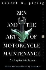 Zen and the Art of Motorcycle Maintenance : An Inquiry into Values by Robert...