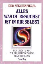 DER SEELENSPIEGEL - Alles was Du brauchst ist in Dir selbst - Franz Matz BUCH